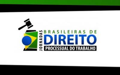 Jornadas Brasileiras de Direito Processual do Trabalho: dias 7 e 8 de novembro