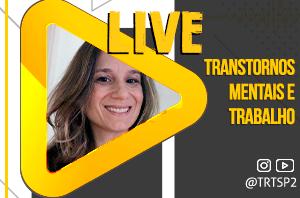 Live do TRT-2 aborda saúde mental dos trabalhadores nesta quarta-feira (22)